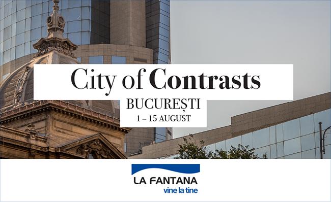 Bucuresti, orasul contrastelor – doua saptamani de creativitate sustinute de La Fantana
